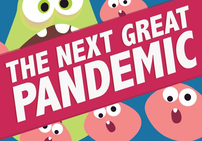 The Next Great Pandemic