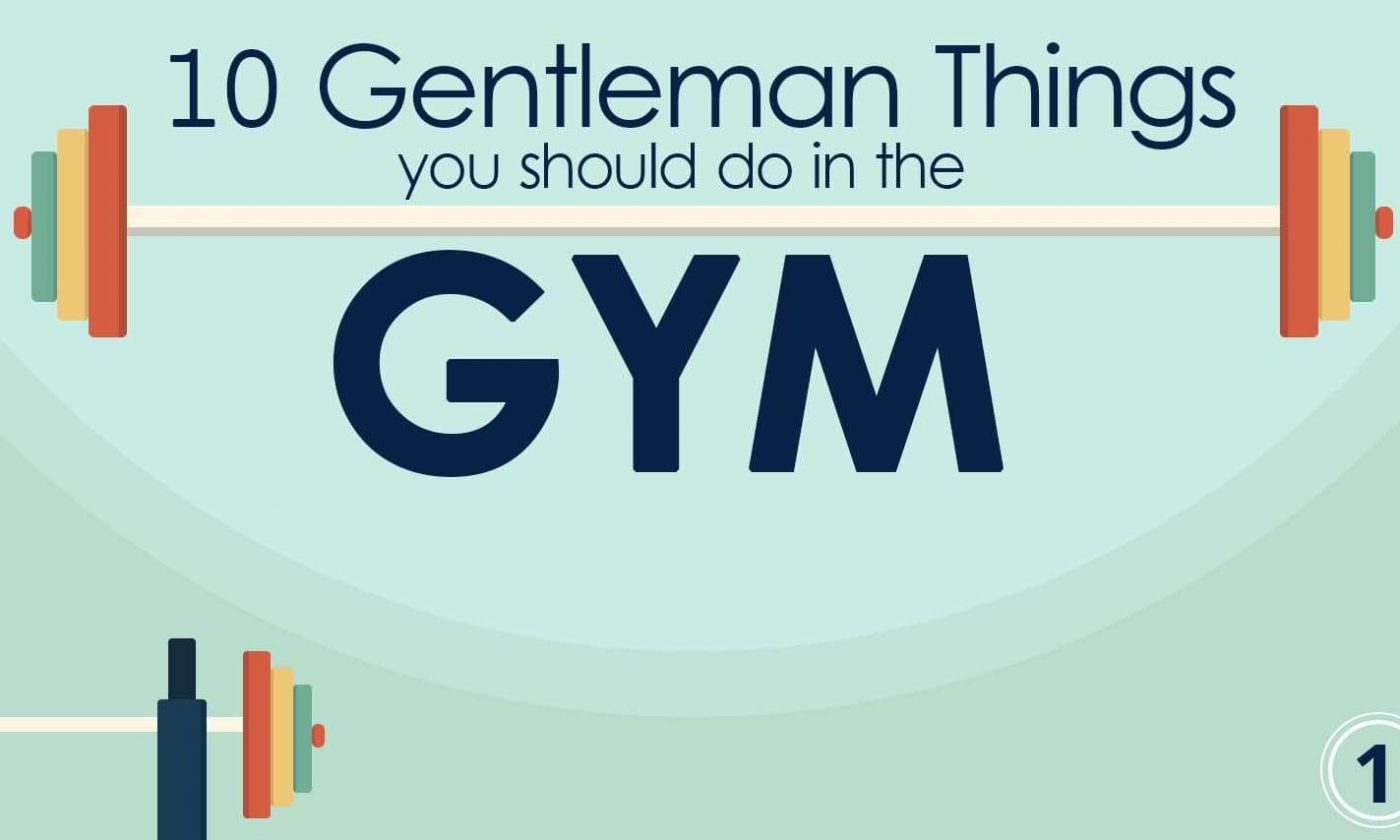 10 Gentleman Things You Should Do In The Gym 5