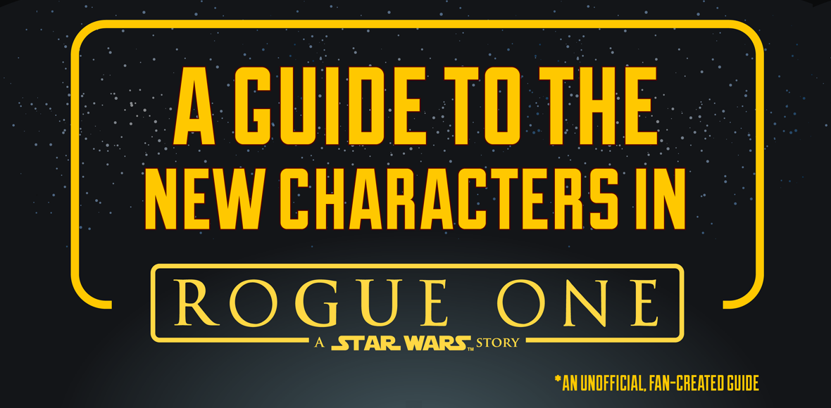 A Guide to Star Wars - Rogue One