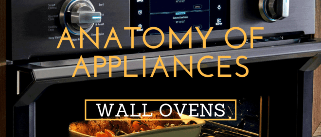 Anatomy of Appliances - Wall Ovens