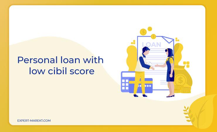 personal loan for low CIBIL score